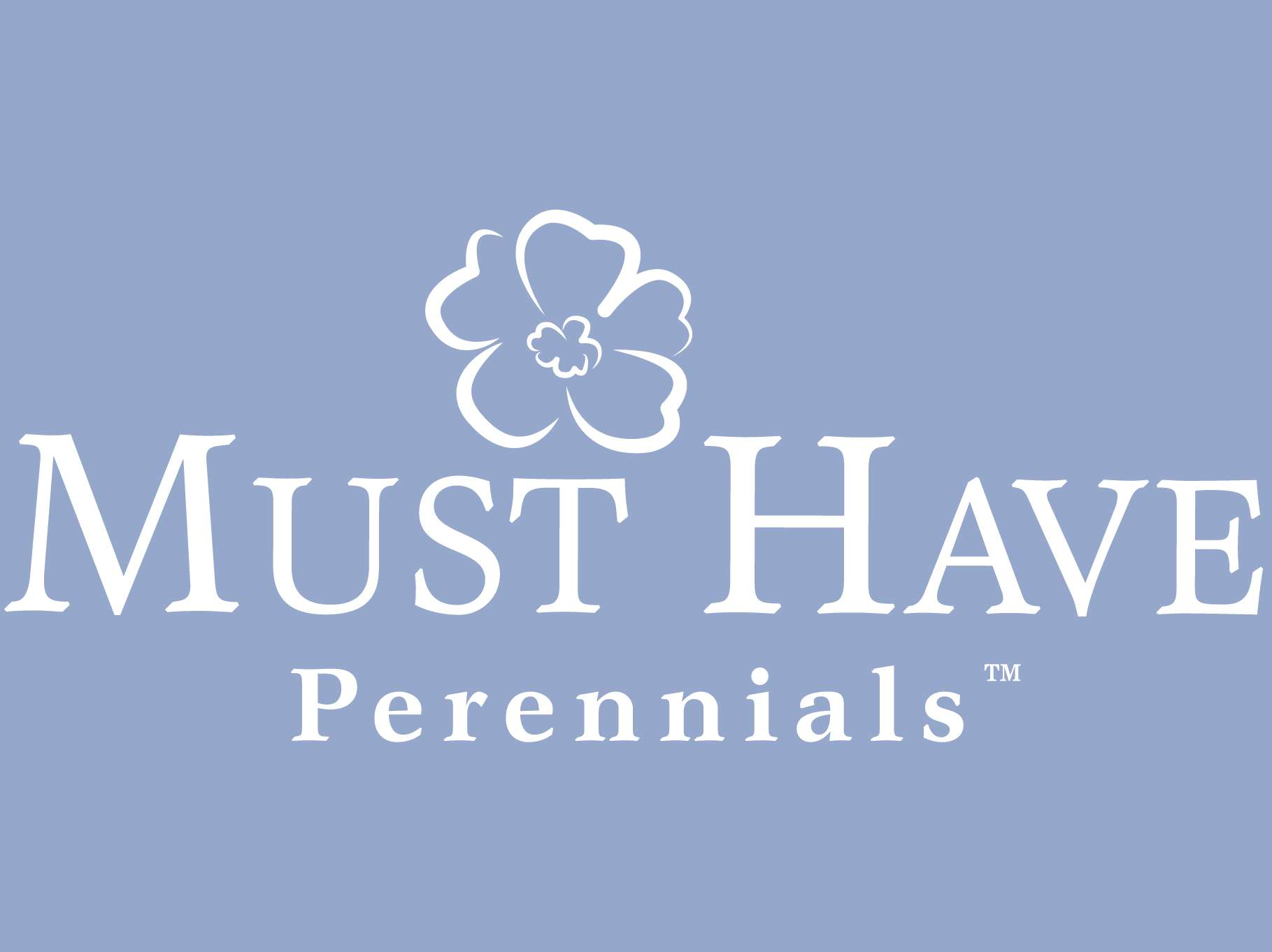 Must Have Perennials™